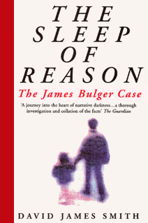 Book cover for The Sleep Of Reason - The James Bulger Case