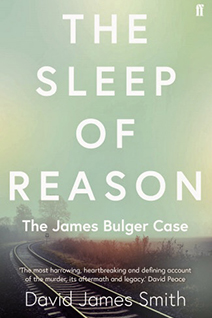Cover of The Sleep Of Reason - The James Bulger Case